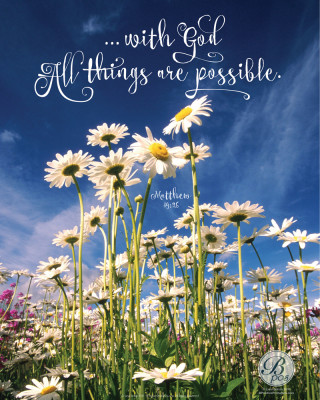 """with God all things are possible."""