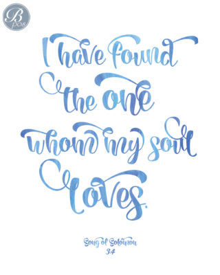 """""""I have found the one whom my soul loves."""" Song of Solomon Wedding Verse"""